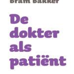 Bram-Bakker-De-dokter-als-patient